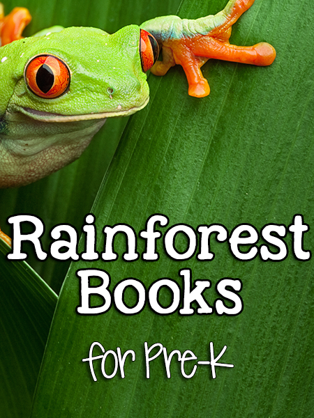 Books about Rainforest Animals for Pre-K
